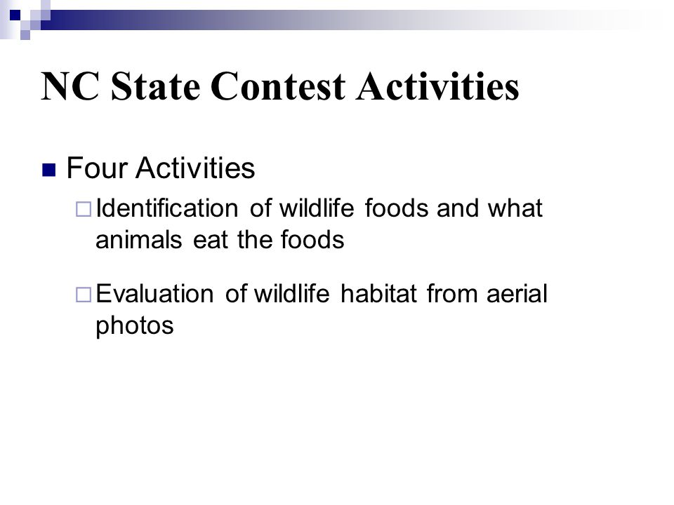 NC State Contest Activities Four Activities Identification of wildlife foods and what animals eat the foods Evaluation of wildlife habitat from aerial photos