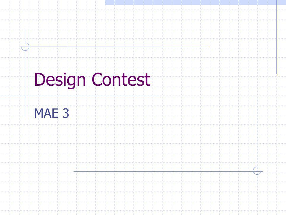 Why a Design Contest Apply Engineering Tools Manage the Design Process Emphasize/Struggle/Rejoice Creativity Using Resources Team work Project Management
