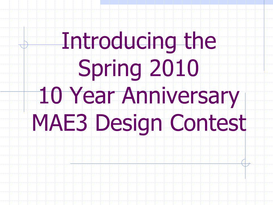 Introducing the Spring 2010 10 Year Anniversary MAE3 Design Contest