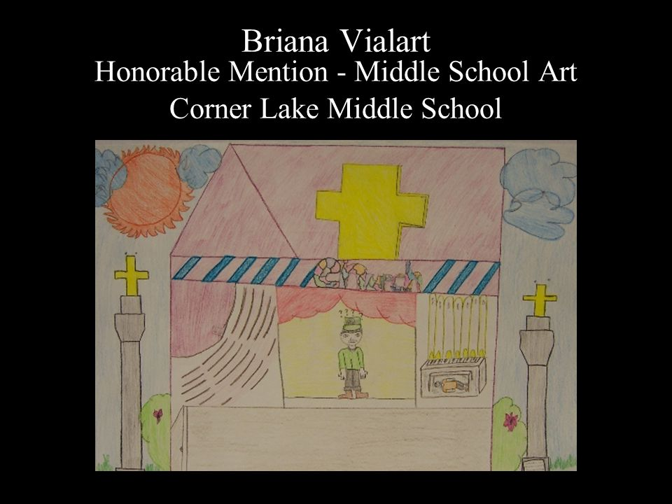 Briana Vialart Honorable Mention - Middle School Art Corner Lake Middle School