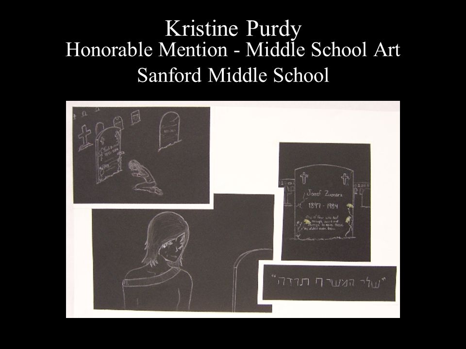 Kristine Purdy Honorable Mention - Middle School Art Sanford Middle School
