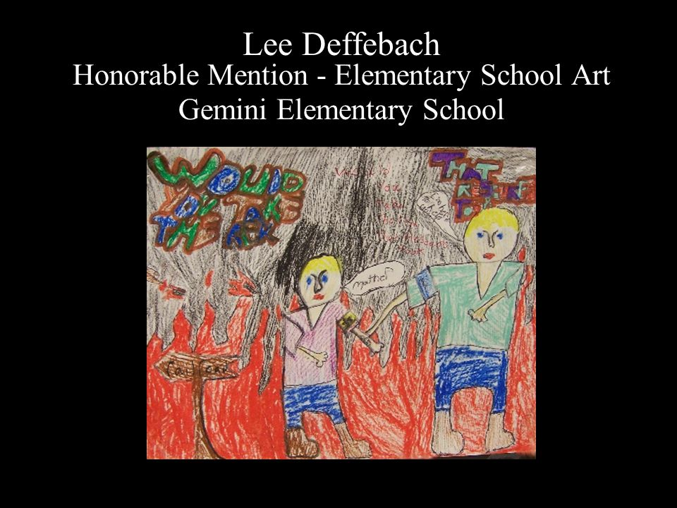 Lee Deffebach Honorable Mention - Elementary School Art Gemini Elementary School