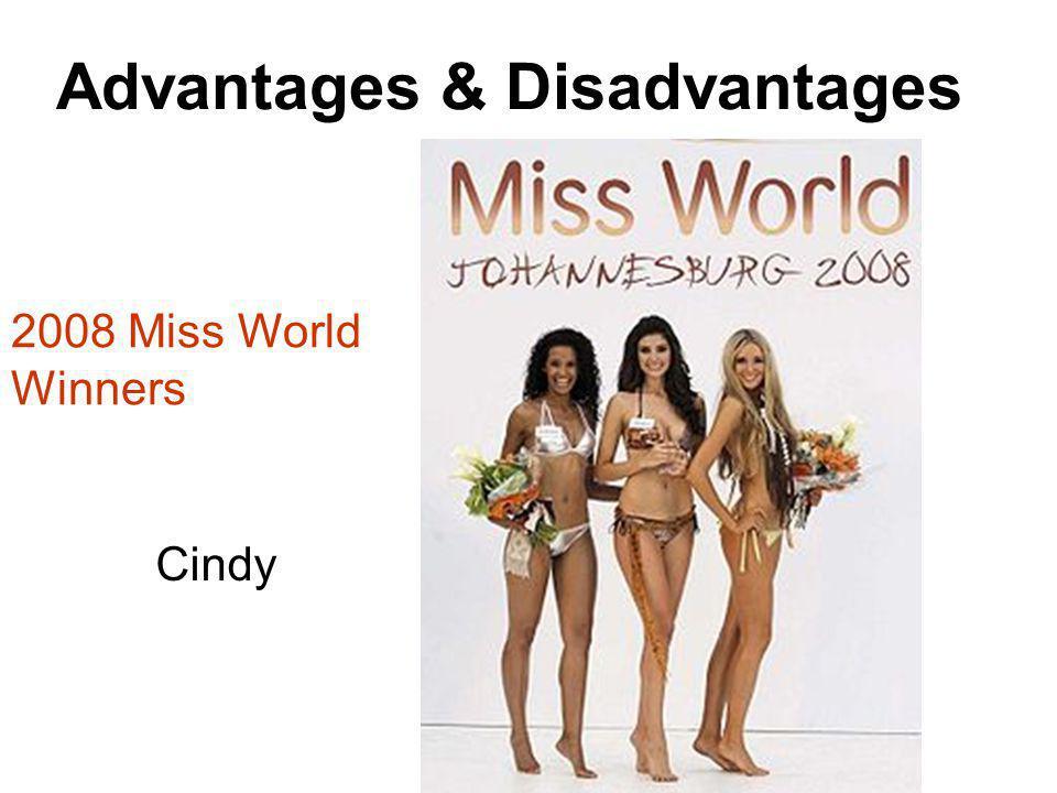 Advantages & Disadvantages Cindy 2008 Miss World Winners