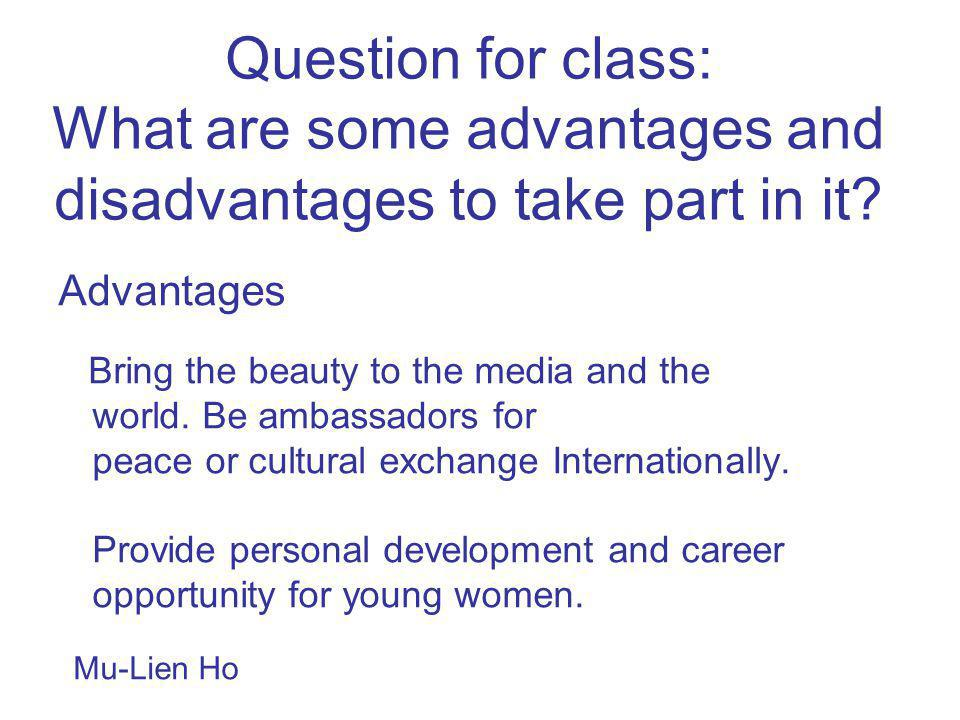 Question for class: What are some advantages and disadvantages to take part in it.