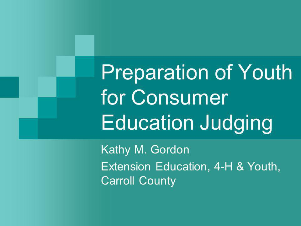 Preparation of Youth for Consumer Education Judging Kathy M.