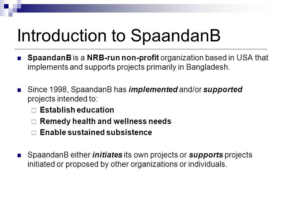 SpaandanB is a NRB-run non-profit organization based in USA that implements and supports projects primarily in Bangladesh.