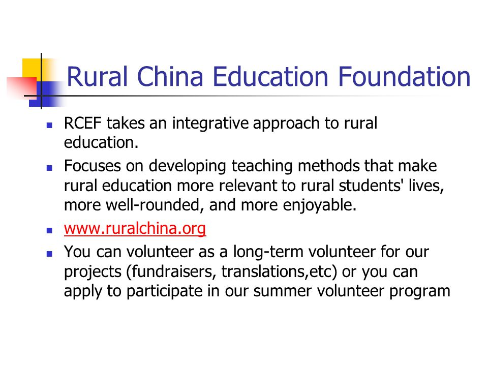 Rural China Education Foundation RCEF takes an integrative approach to rural education. Focuses on developing teaching methods that make rural educati