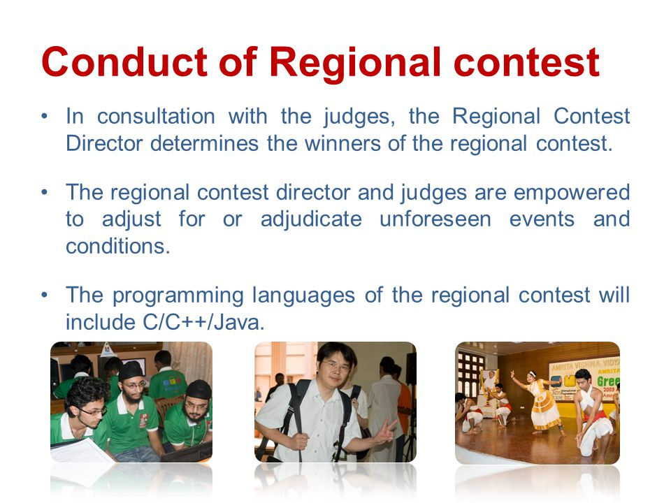 Conduct of Regional contest In consultation with the judges, the Regional Contest Director determines the winners of the regional contest.