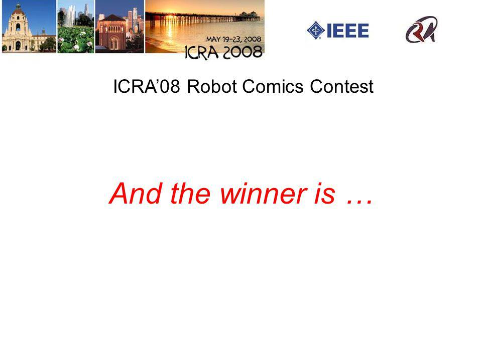 ICRA08 Robot Comics Contest And the winner is …