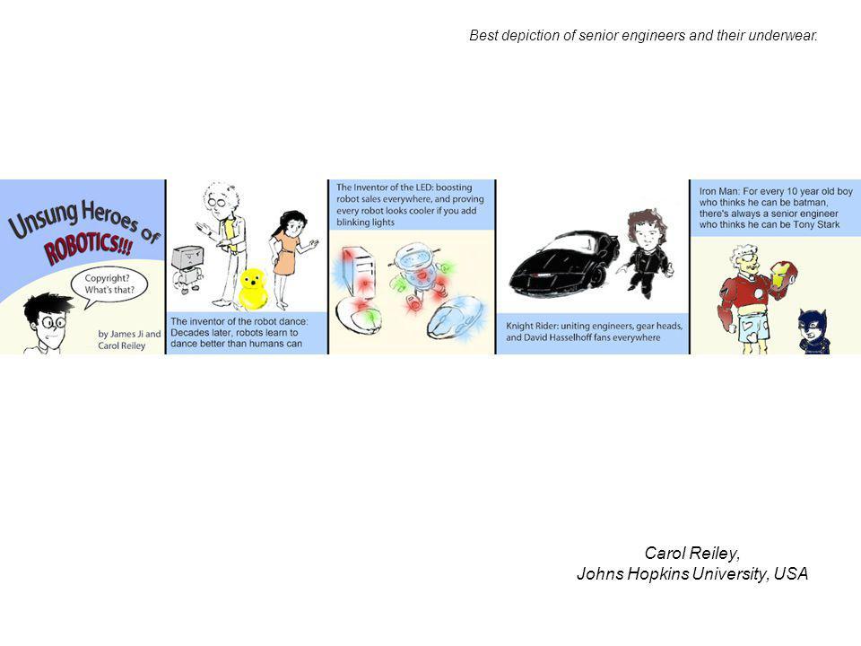 Carol Reiley, Johns Hopkins University, USA Best depiction of senior engineers and their underwear.