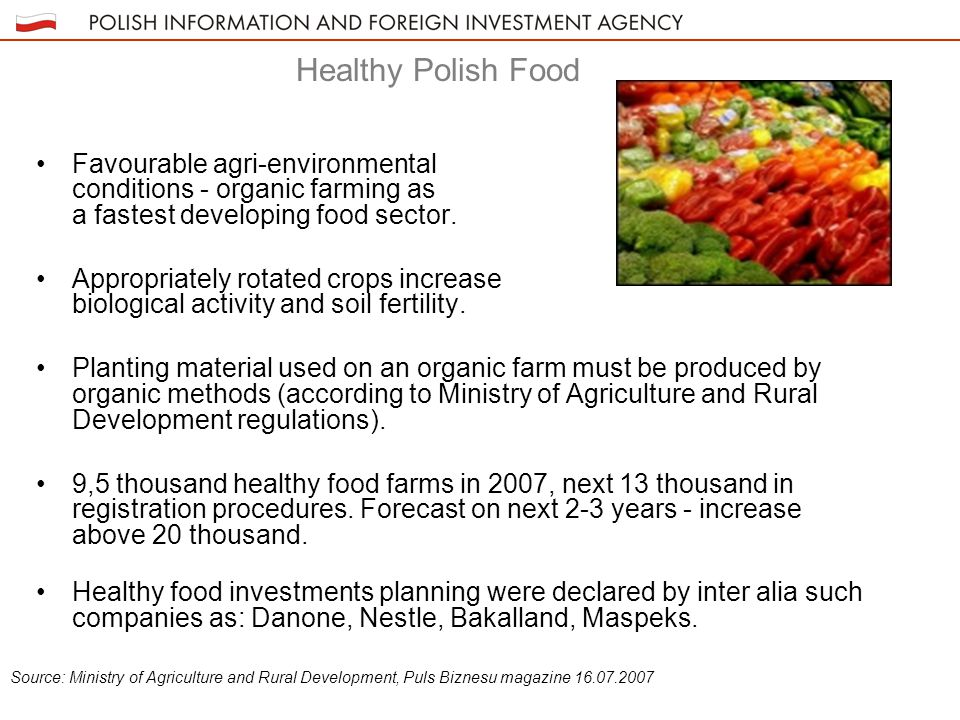 Healthy Polish Food Favourable agri-environmental conditions - organic farming as a fastest developing food sector.