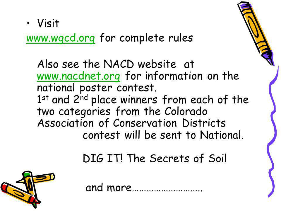 Visit www.wgcd.orgwww.wgcd.org for complete rules Also see the NACD website at www.nacdnet.org for information on the national poster contest. 1 st an