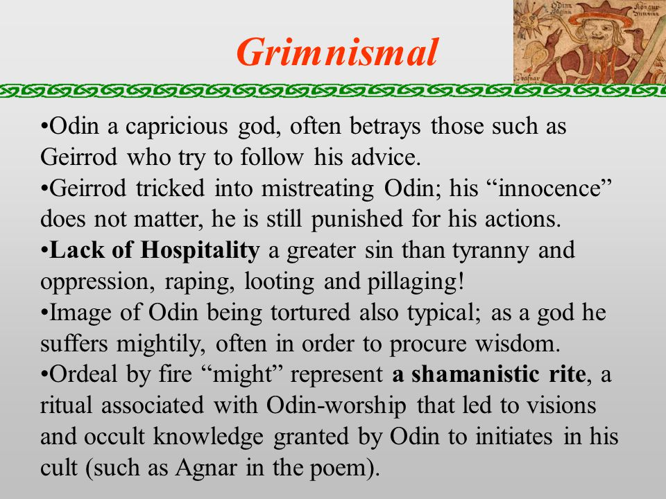 Grimnismal Odin a capricious god, often betrays those such as Geirrod who try to follow his advice.