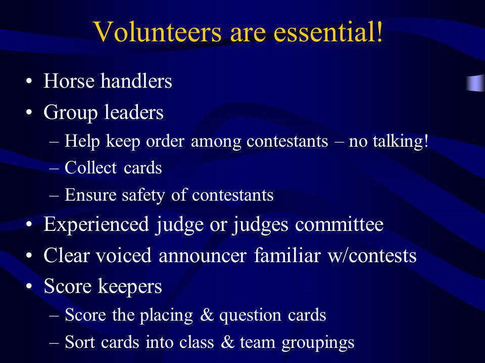 Volunteers are essential.