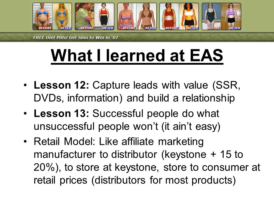 Lesson 12: Capture leads with value (SSR, DVDs, information) and build a relationship Lesson 13: Successful people do what unsuccessful people wont (i