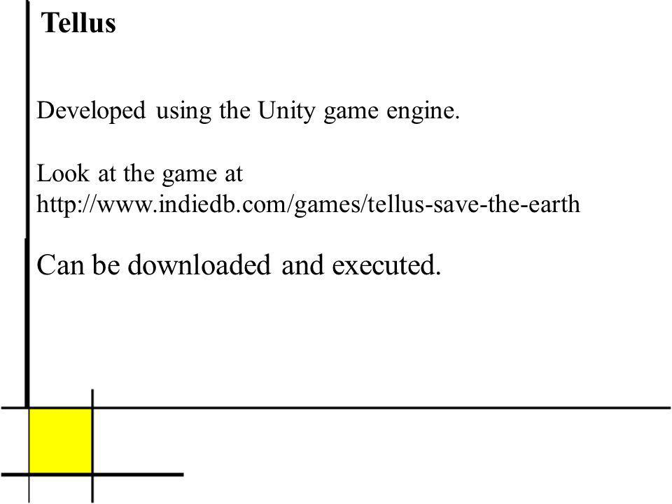 Tellus Developed using the Unity game engine.