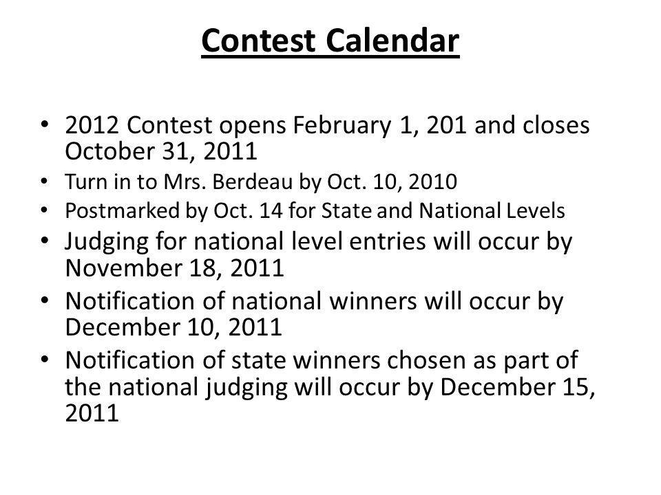 Contest Calendar 2012 Contest opens February 1, 201 and closes October 31, 2011 Turn in to Mrs.