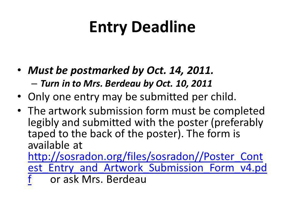 Entry Deadline Must be postmarked by Oct. 14, 2011.