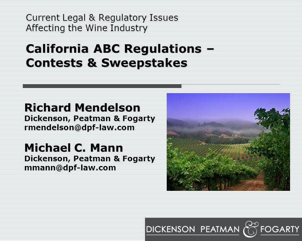 Richard Mendelson Dickenson, Peatman & Fogarty rmendelson@dpf-law.com Michael C. Mann Dickenson, Peatman & Fogarty mmann@dpf-law.com Current Legal & R