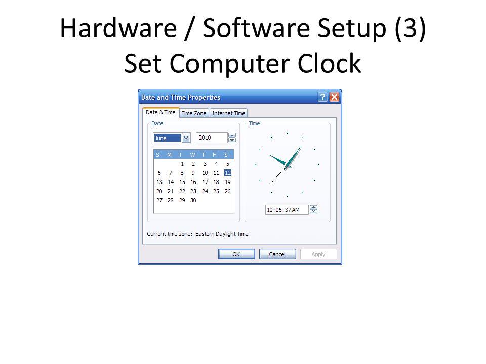 Hardware / Software Setup (3) Set Computer Clock