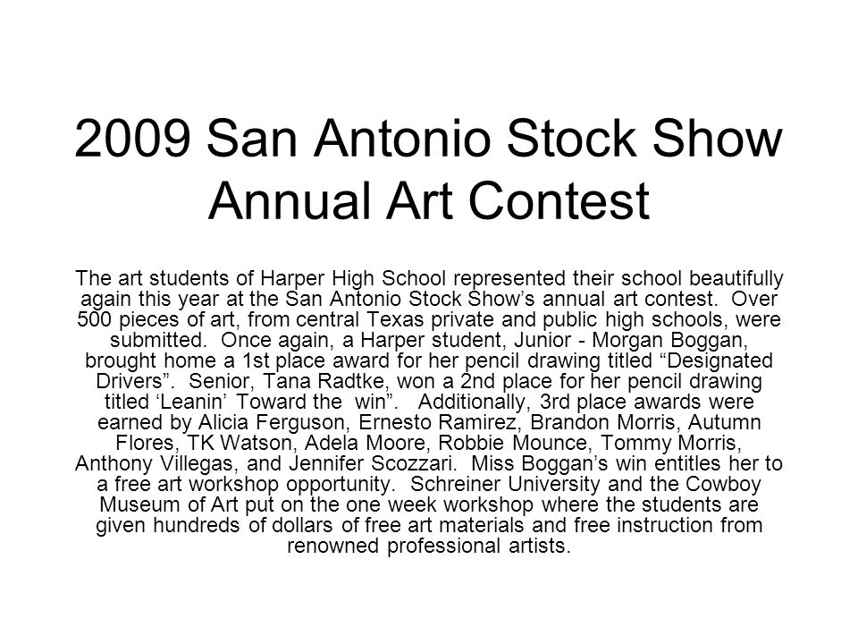 2009 San Antonio Stock Show Annual Art Contest The art students of Harper High School represented their school beautifully again this year at the San