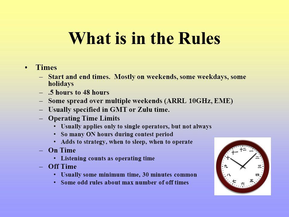 What is in the Rules Times –Start and end times. Mostly on weekends, some weekdays, some holidays –.5 hours to 48 hours –Some spread over multiple wee