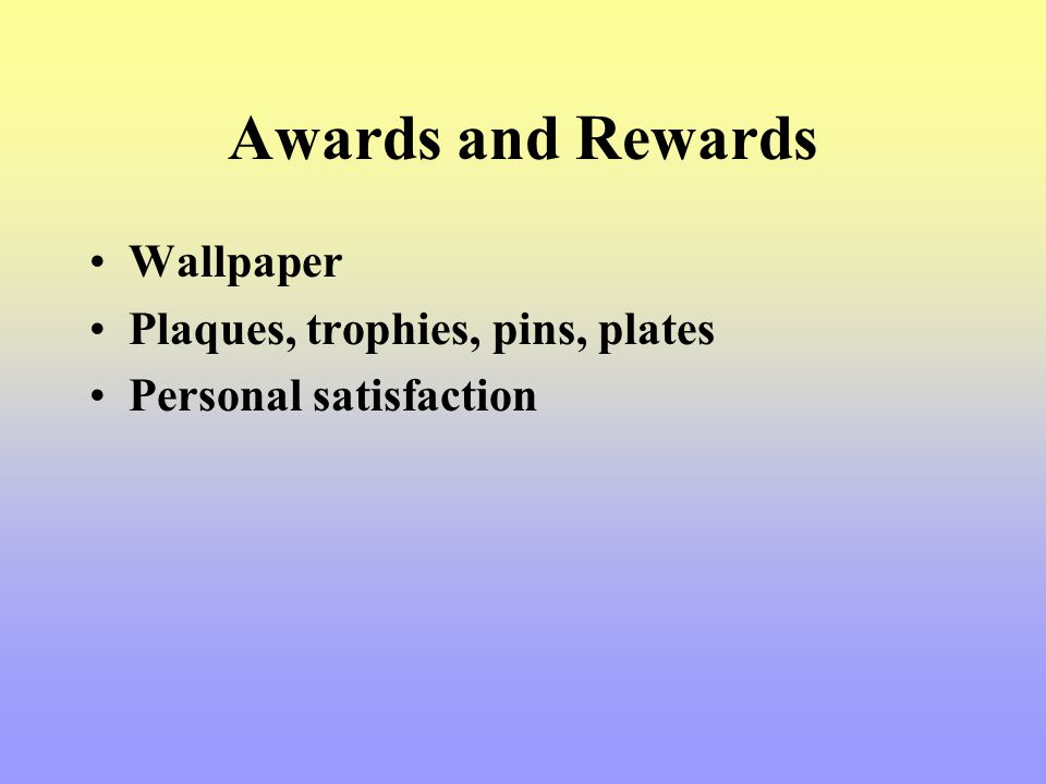 Awards and Rewards Wallpaper Plaques, trophies, pins, plates Personal satisfaction