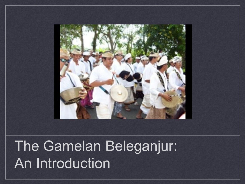The Gamelan Beleganjur: An Introduction