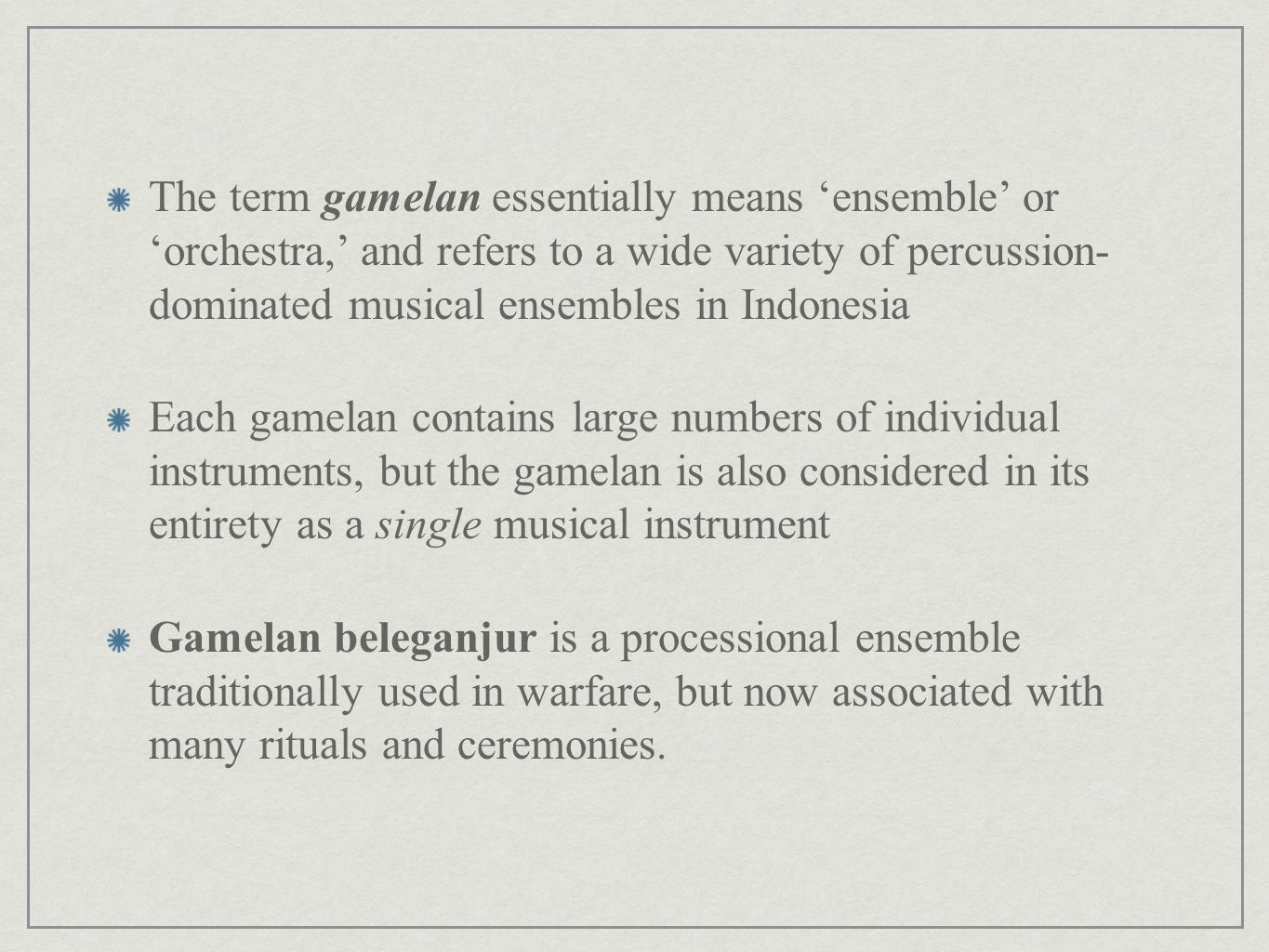 Tradition and Innovation in Kreasi Beleganjur: An Elusive Balance Value is placed on the following: Compositional originality Ensemble virtuosity Emphasis on showmanship Varied textures