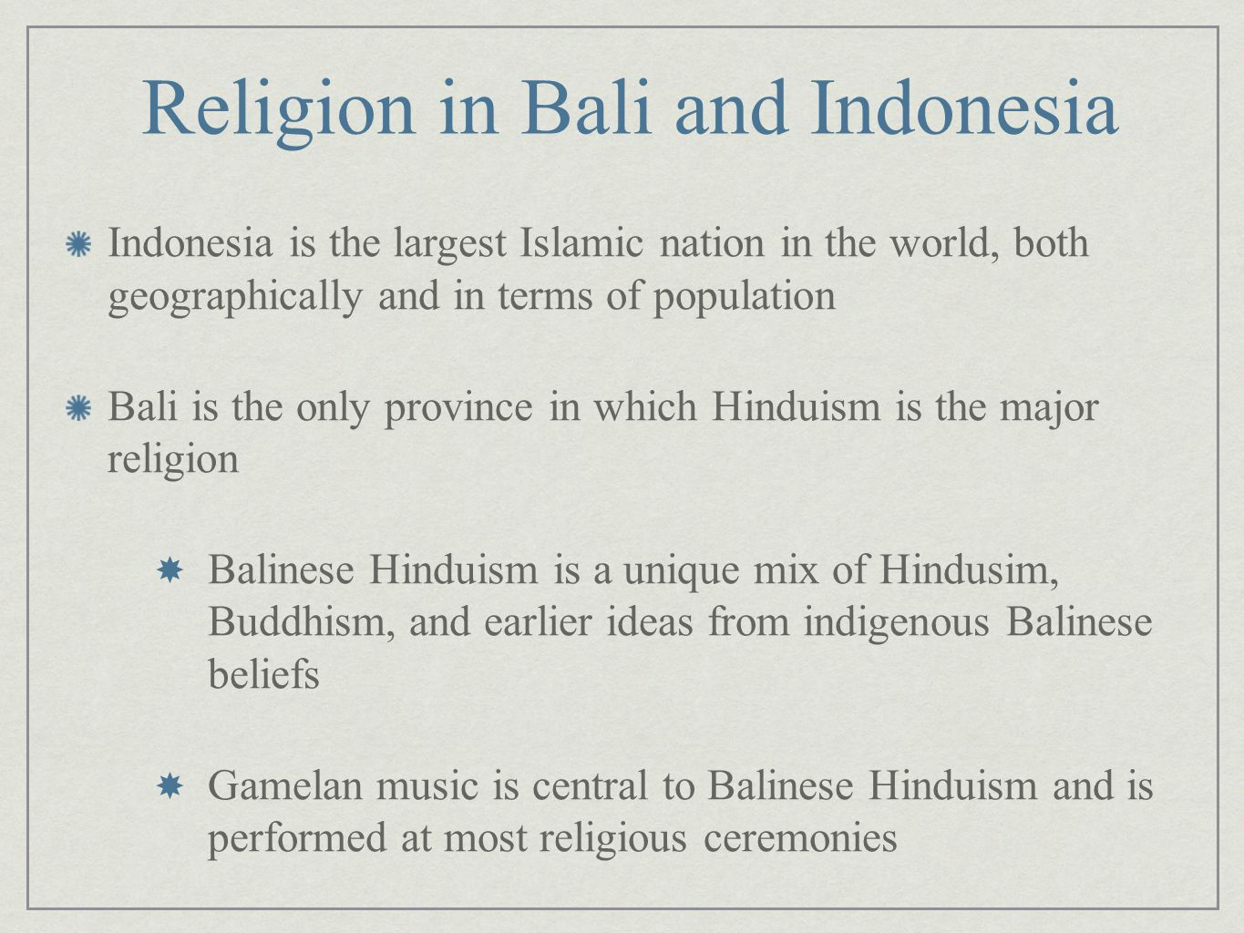 Religion in Bali and Indonesia Indonesia is the largest Islamic nation in the world, both geographically and in terms of population Bali is the only p