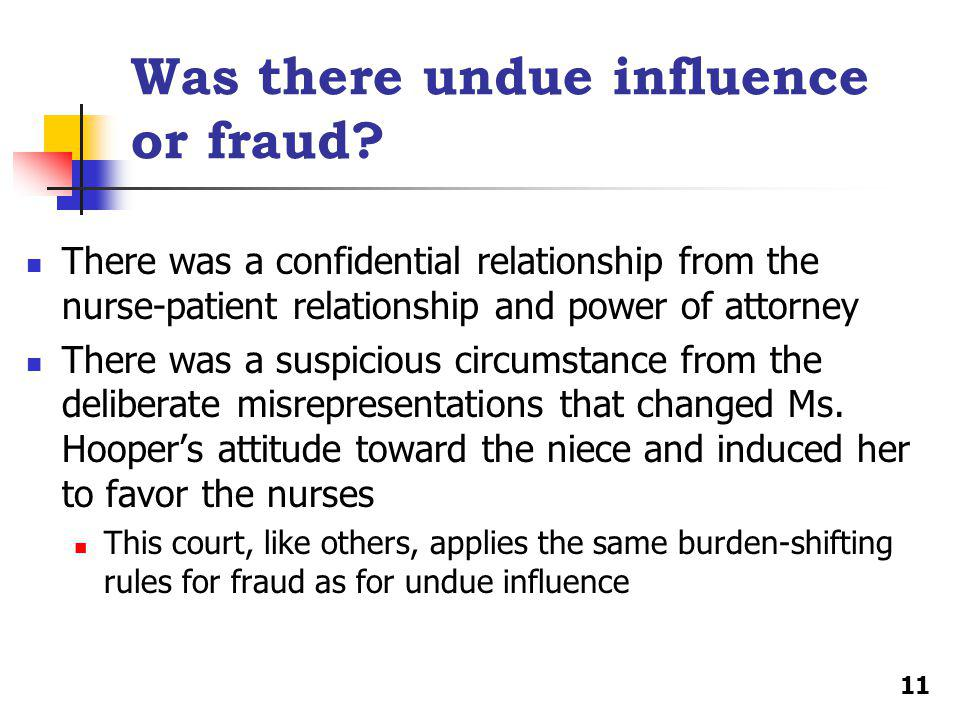 Was there undue influence or fraud.