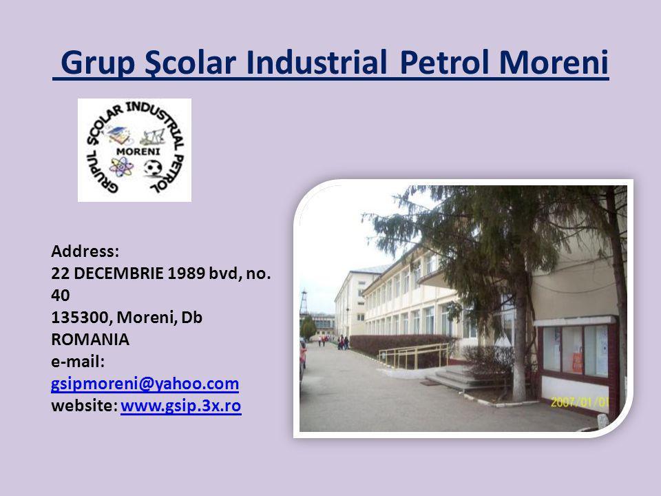 Grup Şcolar Industrial Petrol Moreni Address: 22 DECEMBRIE 1989 bvd, no.