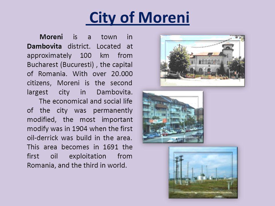 City of Moreni Moreni is a town in Dambovita district.