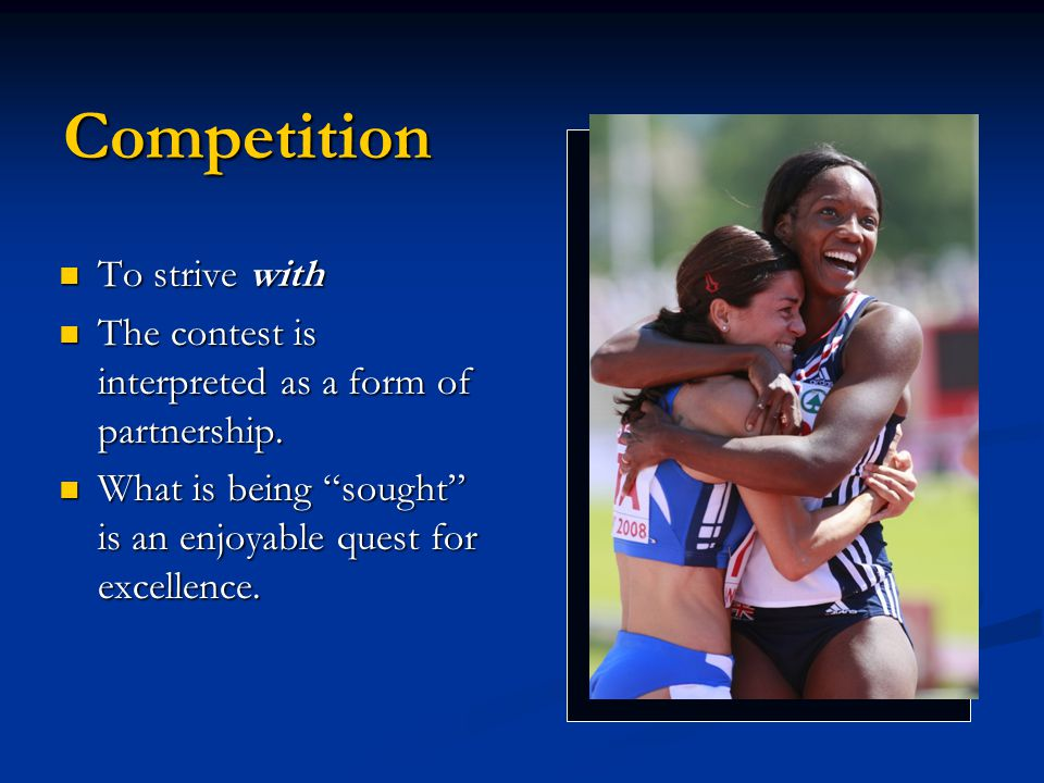 Competition To strive with To strive with The contest is interpreted as a form of partnership.