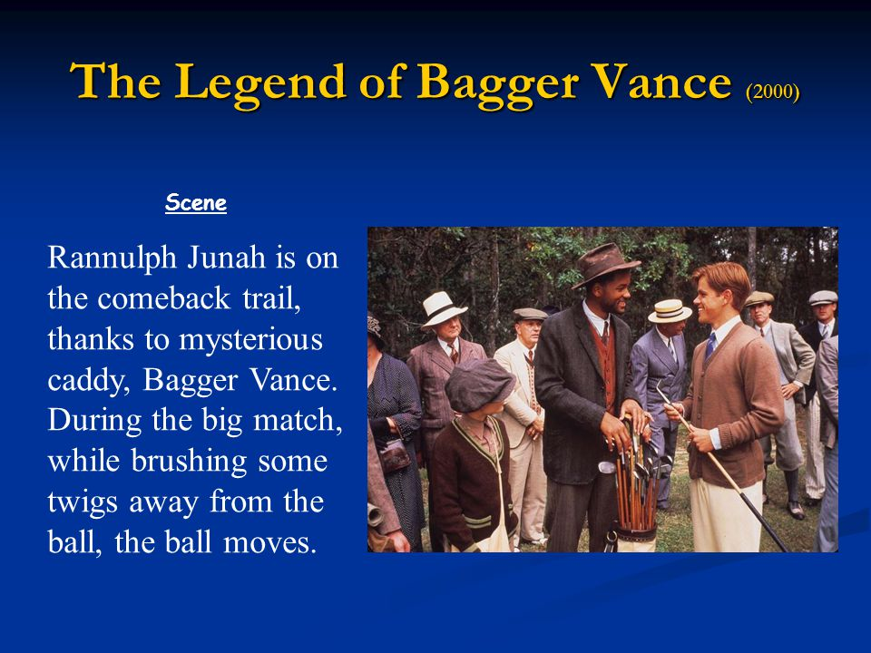 The Legend of Bagger Vance (2000) Scene Rannulph Junah is on the comeback trail, thanks to mysterious caddy, Bagger Vance.