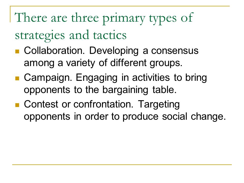 There are three primary types of strategies and tactics Collaboration.