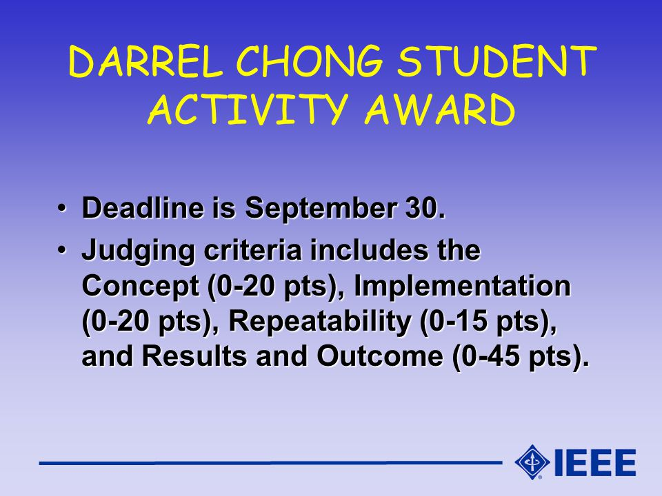 DARREL CHONG STUDENT ACTIVITY AWARD Deadline is September 30.Deadline is September 30.