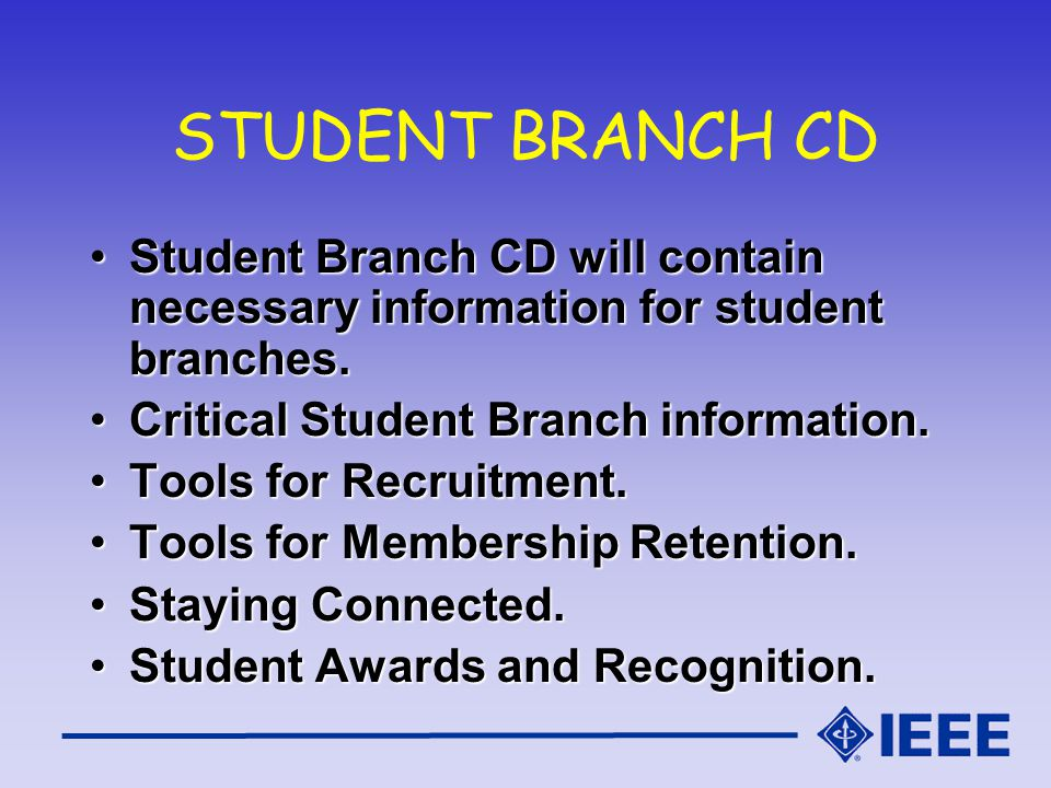 Student Branch CD will contain necessary information for student branches.Student Branch CD will contain necessary information for student branches.