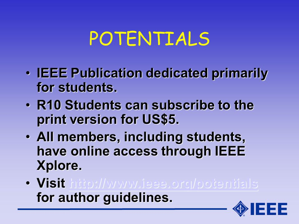 IEEE Publication dedicated primarily for students.IEEE Publication dedicated primarily for students.