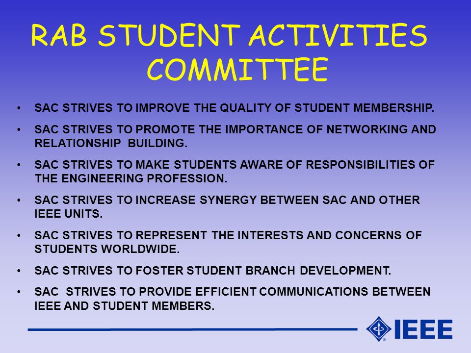 SAC STRIVES TO IMPROVE THE QUALITY OF STUDENT MEMBERSHIP.
