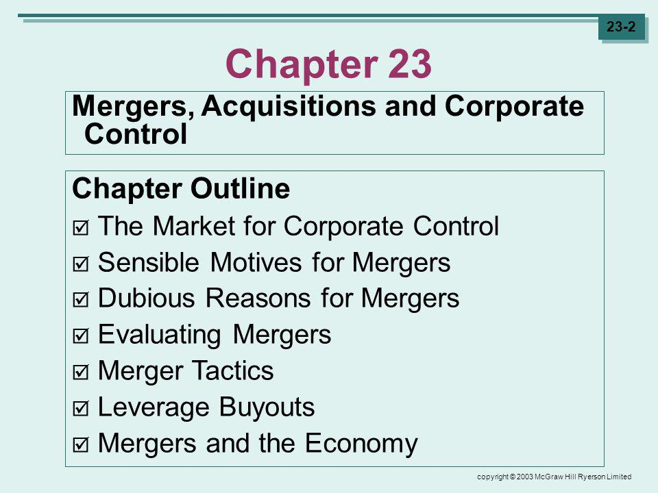 copyright © 2003 McGraw Hill Ryerson Limited 23-43 Summary of Chapter 23 It makes sense for companies to merge when there is an economic gain from the transaction.