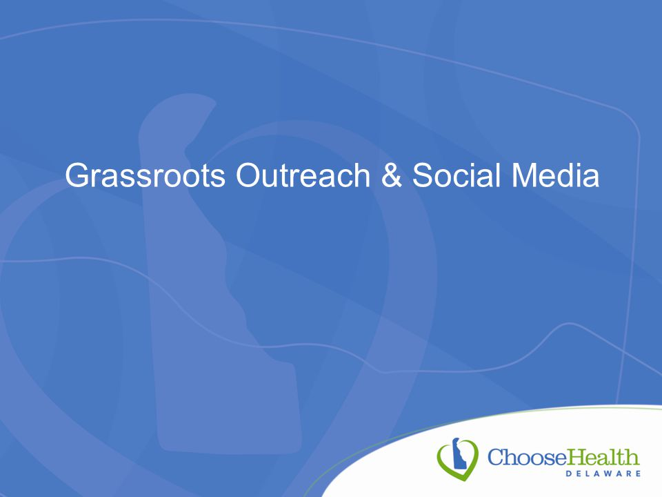 Grassroots Outreach & Social Media