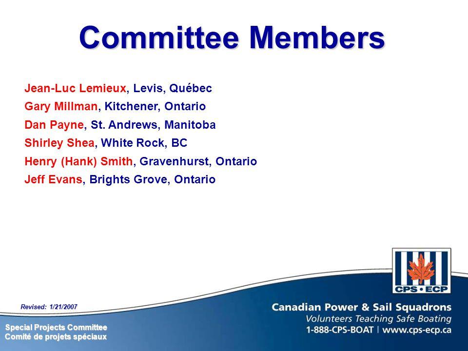 Special Projects Committee Comité de projets spéciaux Revised: 1/21/2007 Jean-Luc Lemieux, Levis, Québec Gary Millman, Kitchener, Ontario Dan Payne, St.