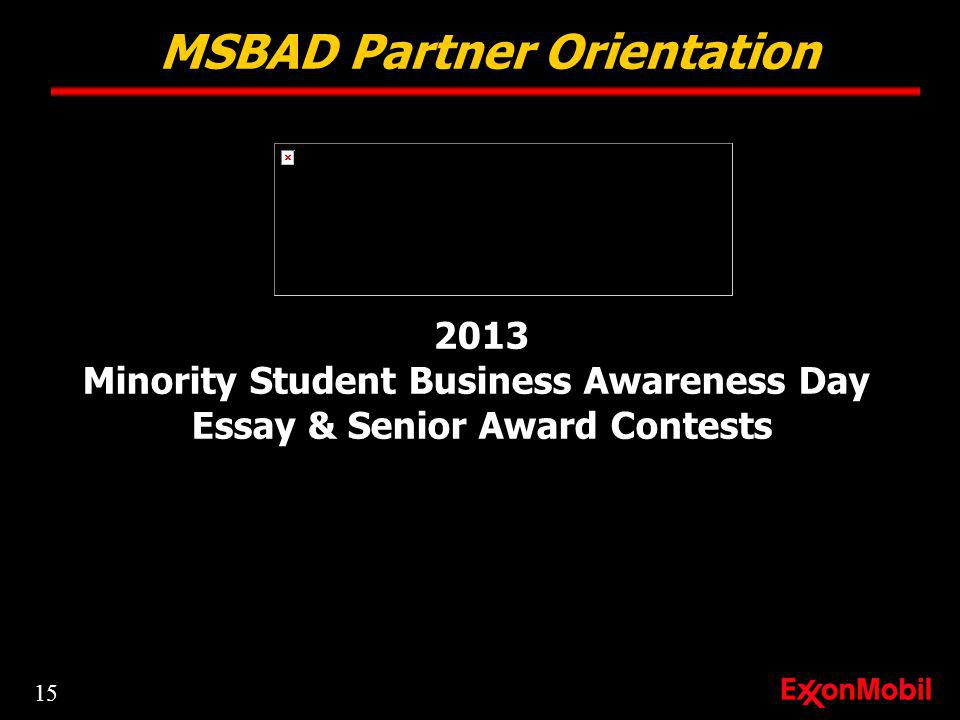 2013 Minority Student Business Awareness Day Essay & Senior Award Contests MSBAD Partner Orientation 15
