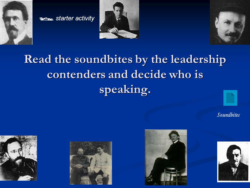 Read the soundbites by the leadership contenders and decide who is speaking. starter activity Soundbites