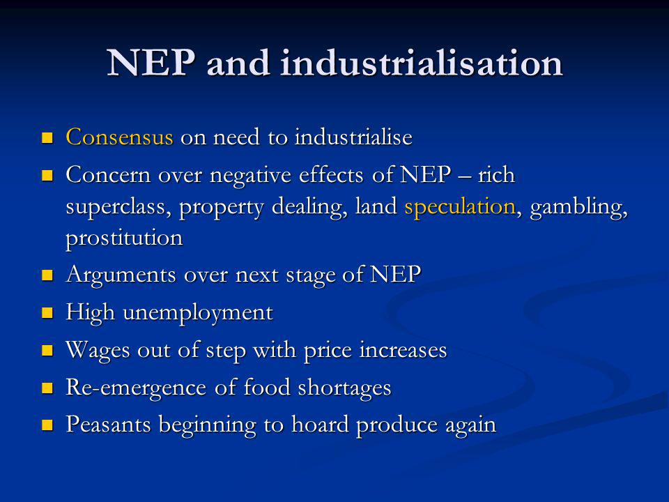 NEP and industrialisation Consensus on need to industrialise Consensus on need to industrialise Concern over negative effects of NEP – rich superclass