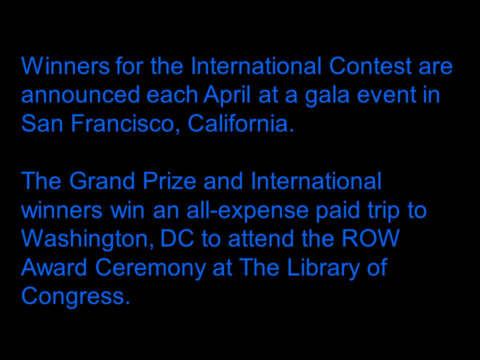 Winners for the International Contest are announced each April at a gala event in San Francisco, California.