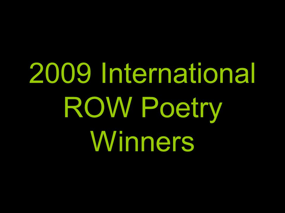 2009 International ROW Poetry Winners