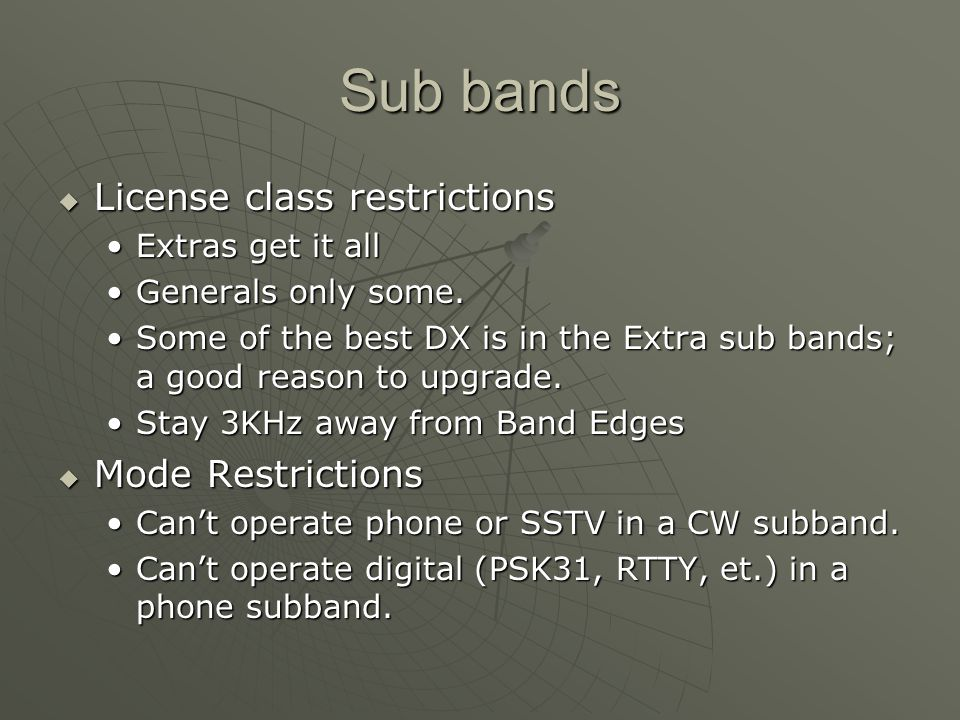 Sub bands License class restrictions License class restrictions Extras get it allExtras get it all Generals only some.Generals only some.