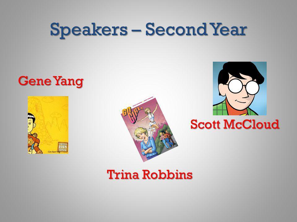 Speakers – Second Year Gene Yang Scott McCloud Trina Robbins
